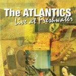 The Altantics Live at Freshwater DVD